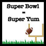 Super Bowl = Super Yum