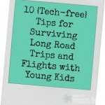 10 Tech-free Tips for Surviving Travel with Kids