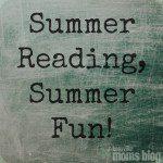 Summer Reading, Summer Fun!