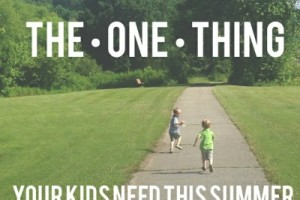 one thing your kids need this summer