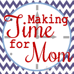 Making Time for Mom {Series} – Christie's Version