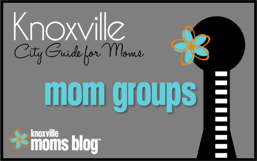 Knoxville Mom Groups