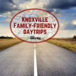 Knoxville Family-Friendly Daytrips