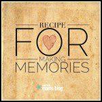 Recipe for Making Memories