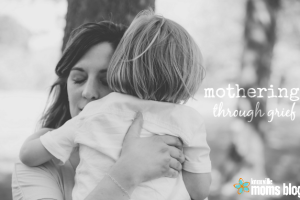 mothering through grief