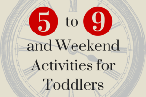 and Weekend Activities for Toddlers