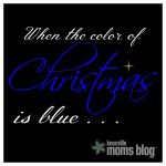 When the Color of Christmas is Blue