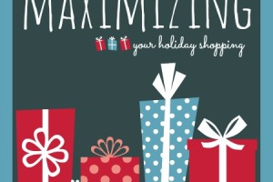 Maximizing Your Holiday Shopping
