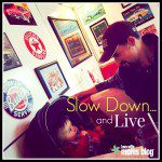 Slow Down and Live