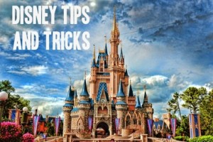 Disney Tips and Tricks