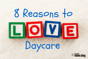 8 Reasons to Love Daycare