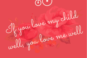 If you love my child well
