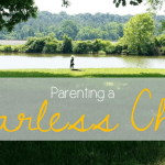 Parenting a Fearless Child