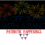 Kick off Summer with a BANG – 4th of July Happenings