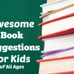 Book Suggestions for Kids of All Ages