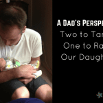 A Dad's Perspective: Two to Tango, One to Raise our Daughter