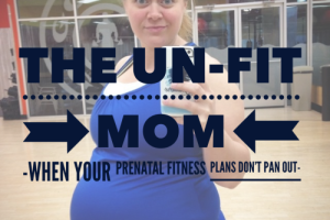 The Un-Fit Mom