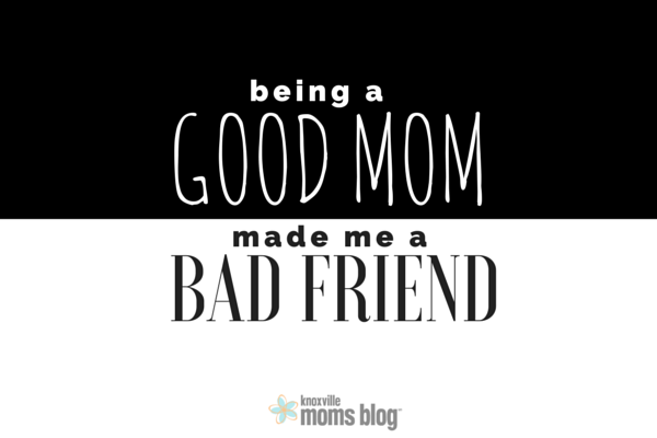 Good Mom Bad Friend
