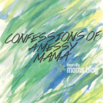 Confessions of a Messy Mama