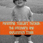 Parenting Toddlers Through the Discovery and Exploration Stage