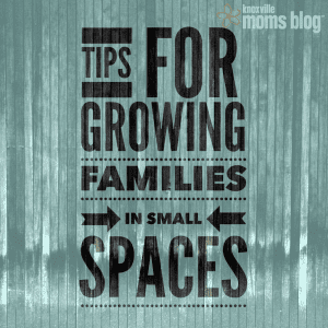Tips for Growing Families in Small Spaces