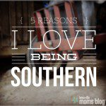 Five Reasons I Love Being Southern