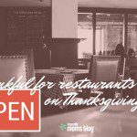 Thankful for Restaurants Open on Thanksgiving