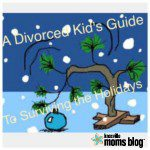 A Divorced Kid's Guide to Surviving the Holidays