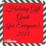 Holiday Gift Guide {for Everyone} 2015
