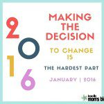 Making the Decision to Change is the Hardest Part
