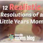 12 Realistic Resolutions of a Little Years Mom