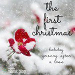 The First Christmas: Holiday Grieving After a Loss