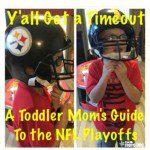 Y'all Get a Time Out: A Toddler Mom's Guide to the NFL Playoffs