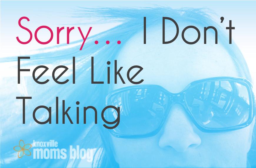 Sorry_I don't feel like talking