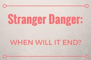 Stranger Danger_