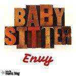 Baby Sitter Envy