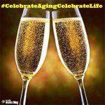 #CelebrateAgingCelebrateLife