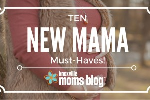 New Mama Must-Haves
