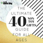 40 Non-Toy Gifts {The Ultimate Non-Toy Gift Guide for ALL Ages}