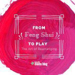 From Feng Shui to Play
