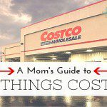 A Mom's Guide to All Things Costco