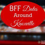 BFF Dates Around Knoxville