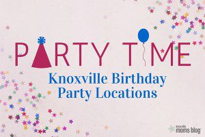 Knoxville Birthday Party Locations