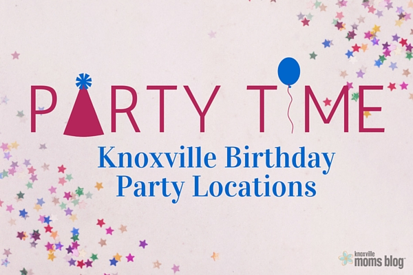 Party Time Knoxville Birthday Party Locations