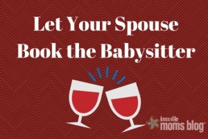 Let-Your-Spouse-Book-the-Babysitter