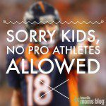 Sorry Kids, No Pro Athletes Allowed
