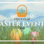 Knoxville's Easter Events 2016