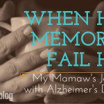 When Her Memories Fail Her: My Mamaw's Journey With Alzheimer's Disease