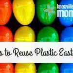 10 Ways to Reuse Plastic Easter Eggs