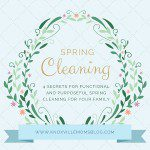 4 Secrets for Functional and Purposeful Spring Cleaning for Your Family